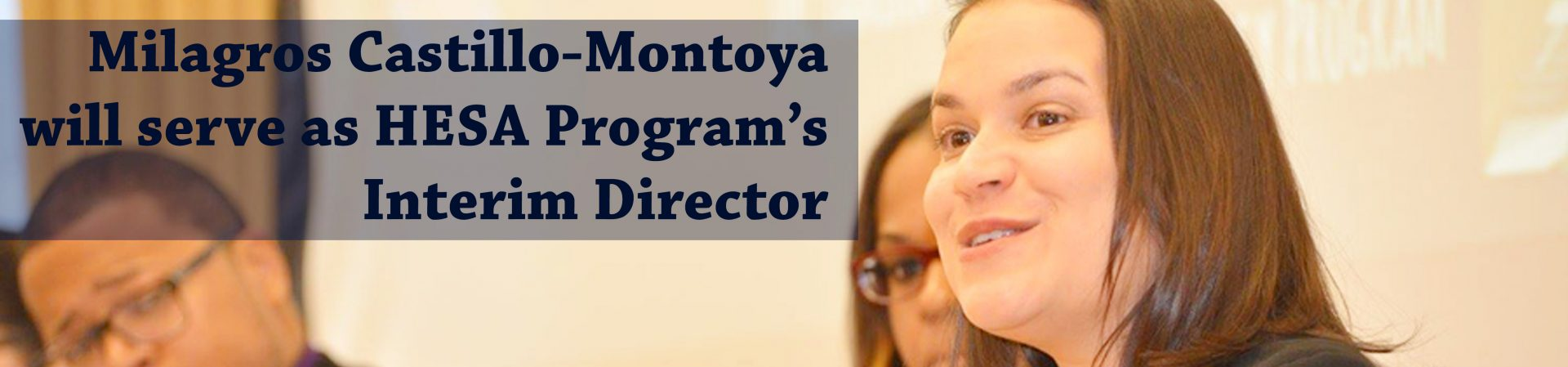 Milagros Castillo-Montoya will serve as HESA's Interim Director