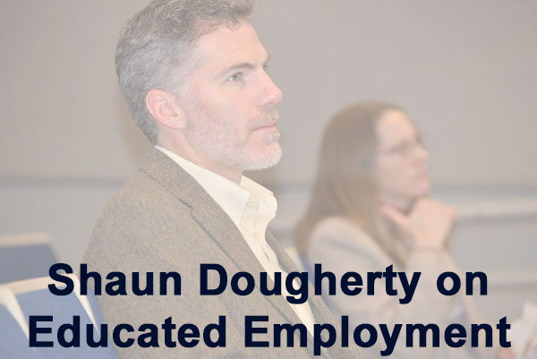 Shaun Dougherty on educated employment
