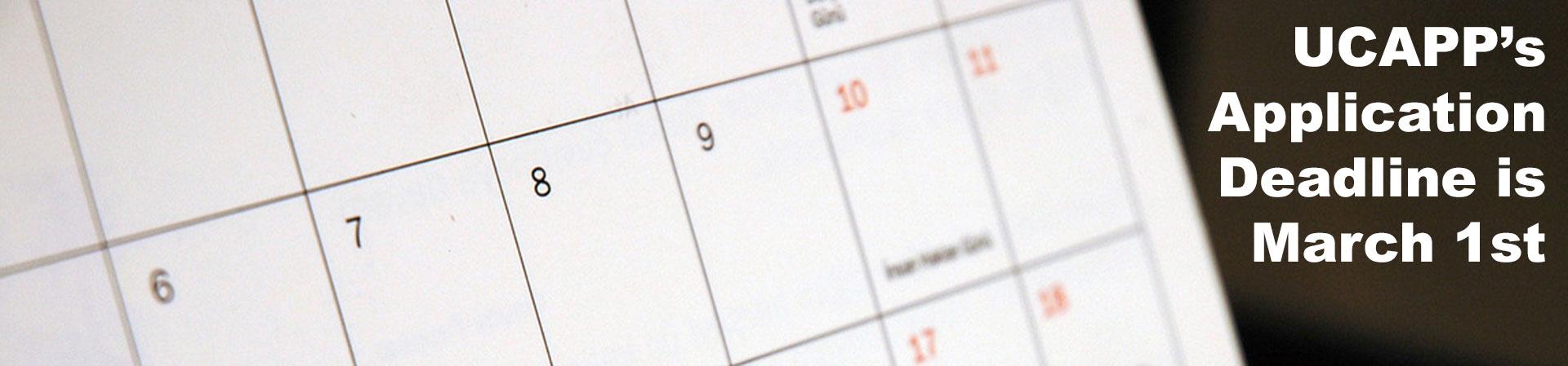 Calendar indicating UCAPP's March 1st application deadline