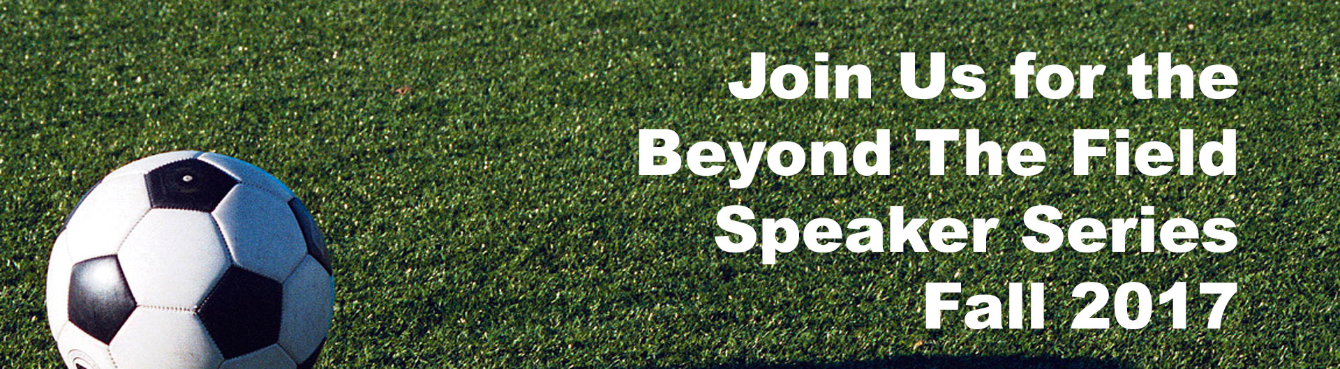 Beyond the Field Speaker Series