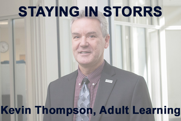Staying in Storrs with Kevin Thompson, Adult Learning