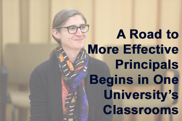 Dr. Sarah Woulfin overlooking the text: A Road to more effective principals begins in one university's classrooms